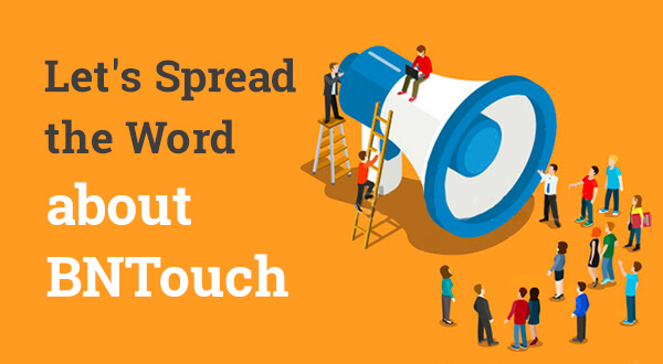 Let's Spread the Word about BNTouch