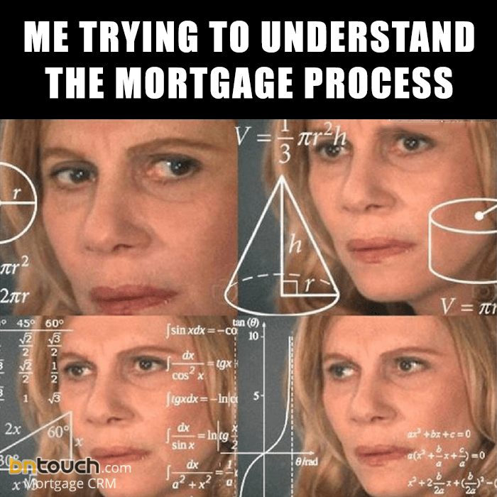 48 Custom Mortgage & Real Estate Memes | BNTouch CRM