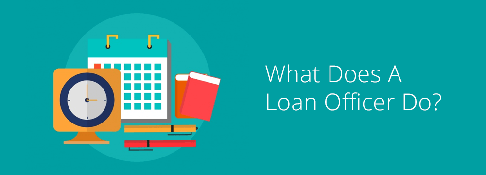 what does a loan officer do?