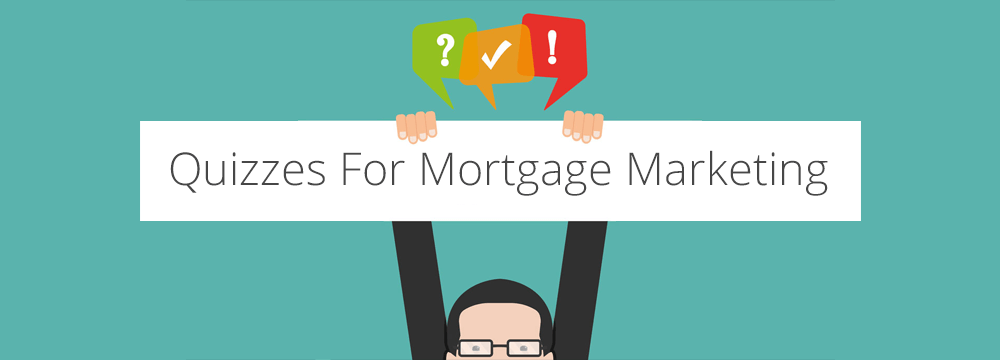 Types of mortgage marketing quizzes